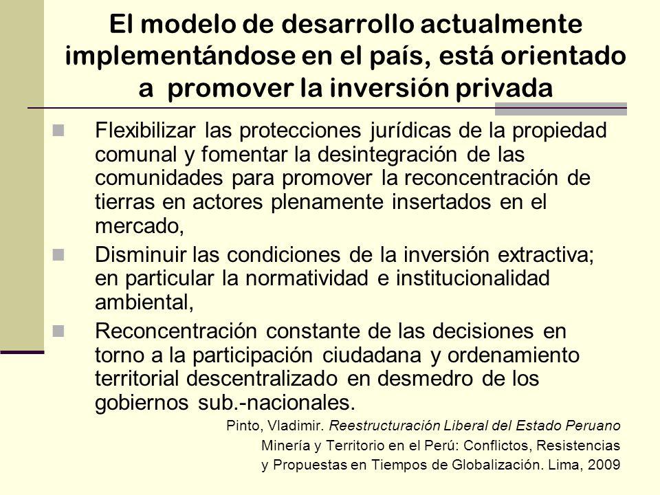 El modelo de desarrollo actualmente implementándose en el país, está orientado a promover la inversión privada