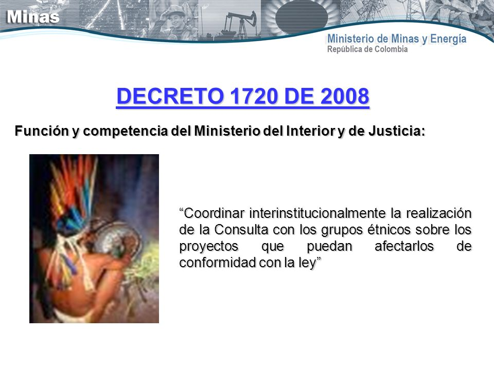 DECRETO 1720 DE 2008 Función y competencia del Ministerio del Interior y de Justicia: