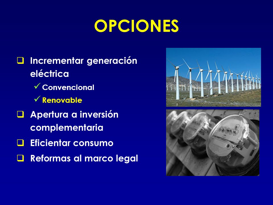 OPCIONES Incrementar generación eléctrica