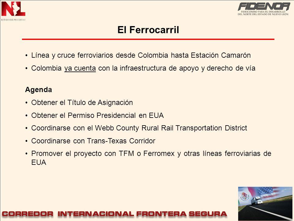 El Ferrocarril Línea y cruce ferroviarios desde Colombia hasta Estación Camarón. Colombia ya cuenta con la infraestructura de apoyo y derecho de vía.