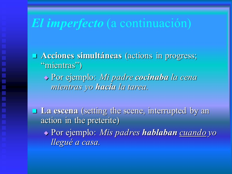 El imperfecto (a continuación)