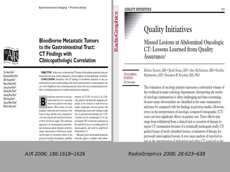 AJR 2006; 186:1618–1626 RadioGraphics 2008; 28:623–638