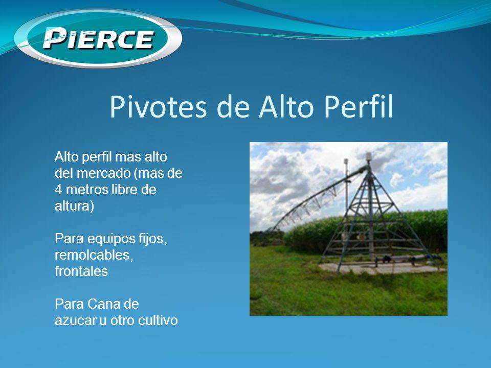 Pivotes de Alto Perfil Alto perfil mas alto del mercado (mas de 4 metros libre de altura) Para equipos fijos, remolcables, frontales.