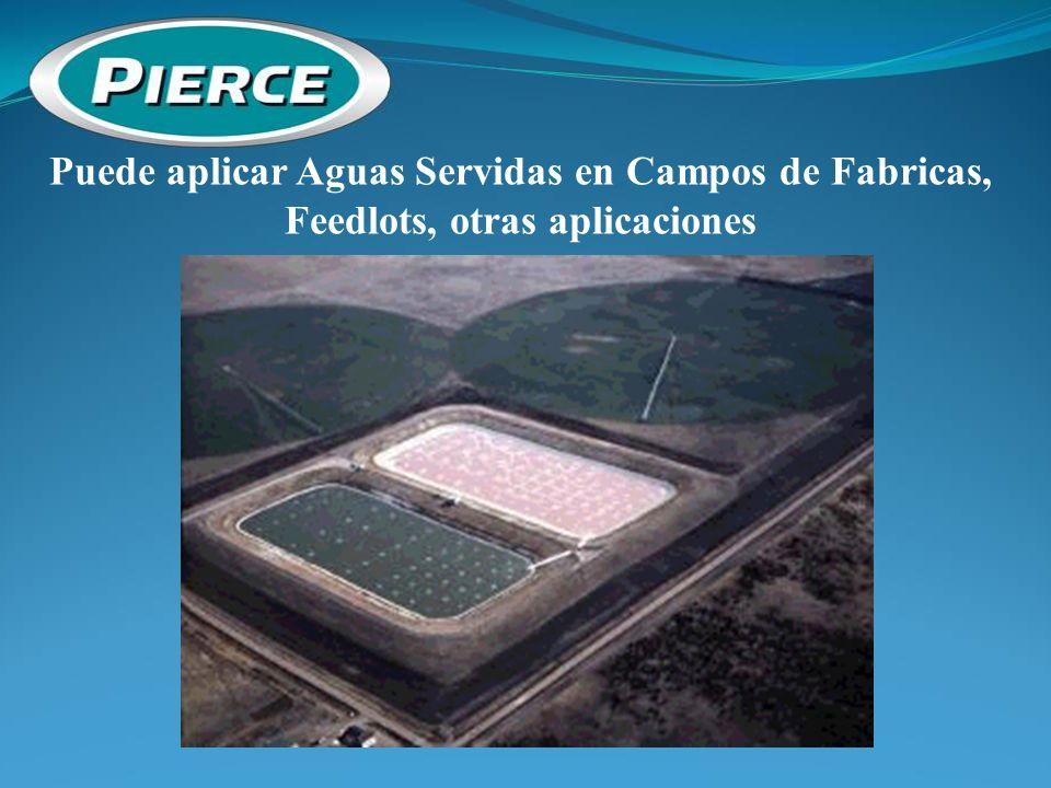 Puede aplicar Aguas Servidas en Campos de Fabricas, Feedlots, otras aplicaciones
