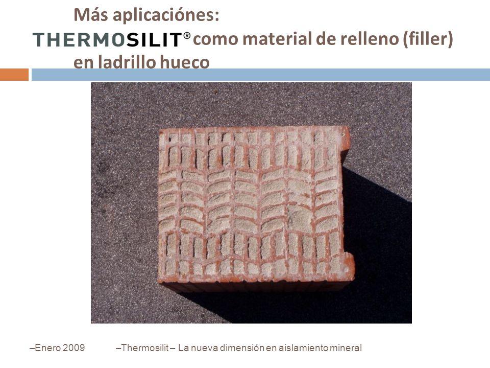 Más aplicaciónes: como material de relleno (filler) en ladrillo hueco