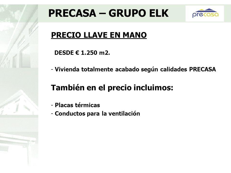PRECASA – GRUPO ELK PRECIO LLAVE EN MANO