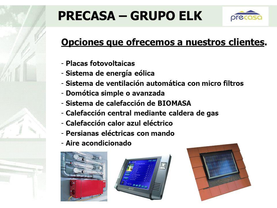 PRECASA – GRUPO ELK Opciones que ofrecemos a nuestros clientes.