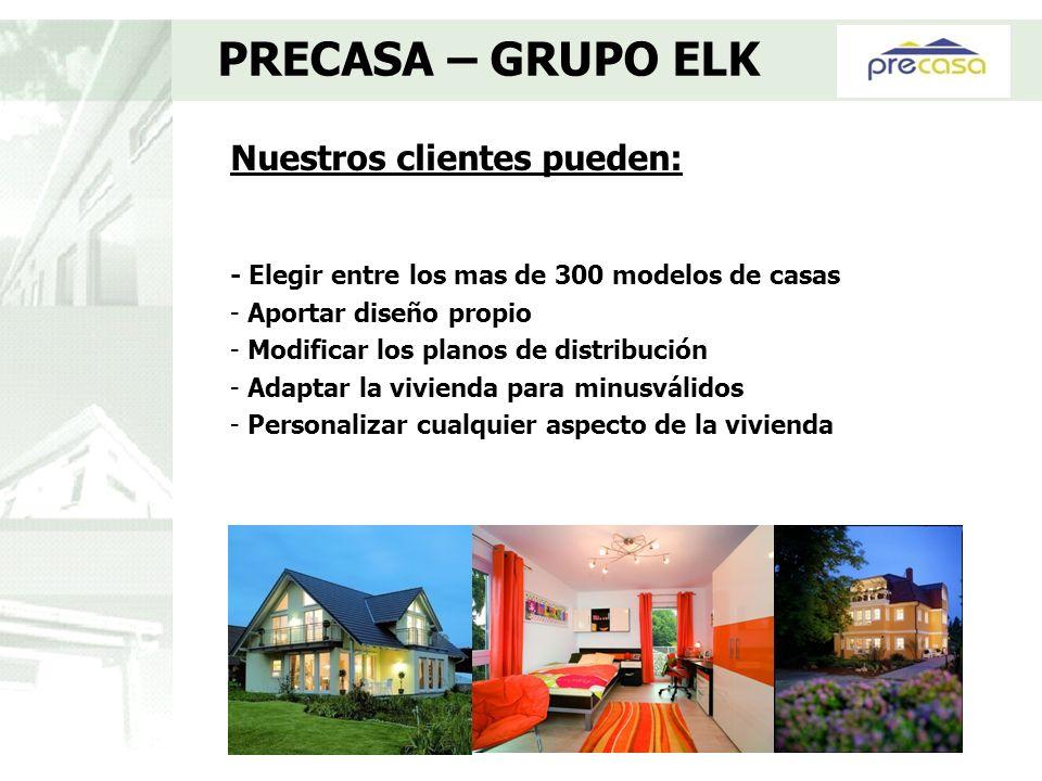 PRECASA – GRUPO ELK Nuestros clientes pueden: