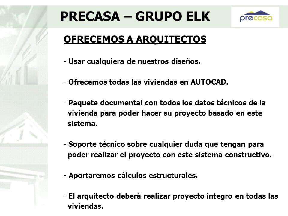 PRECASA – GRUPO ELK OFRECEMOS A ARQUITECTOS