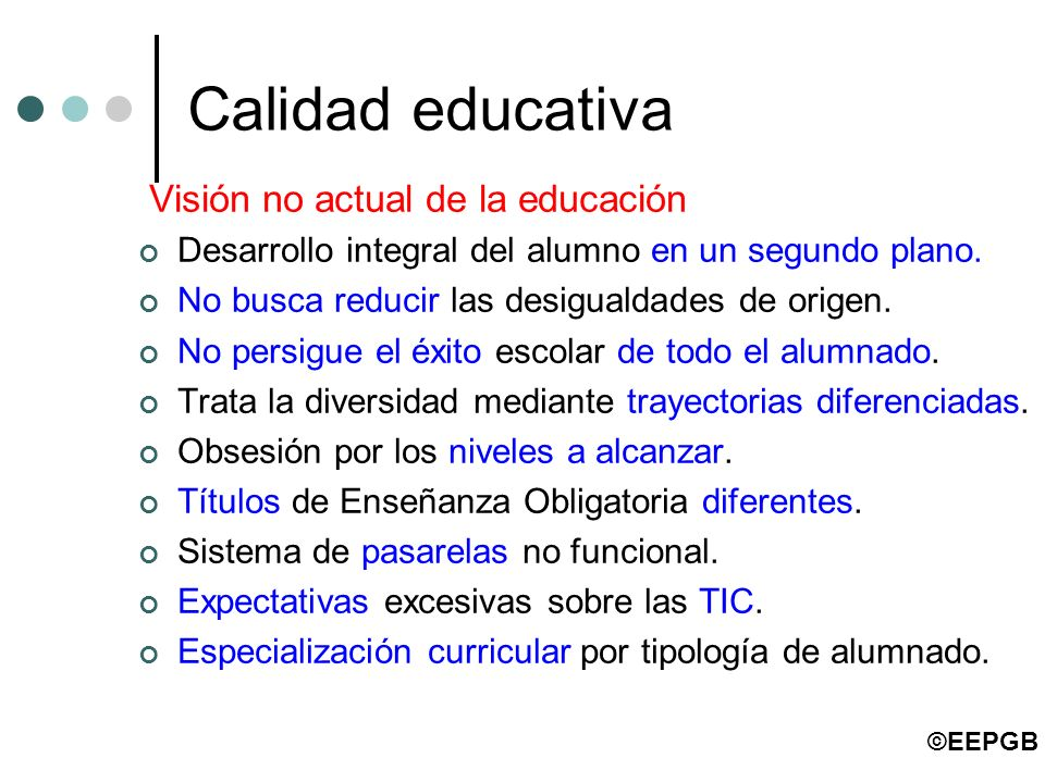 Calidad educativa Visión no actual de la educación
