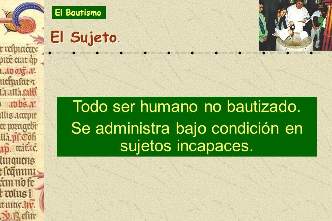 Todo ser humano no bautizado.