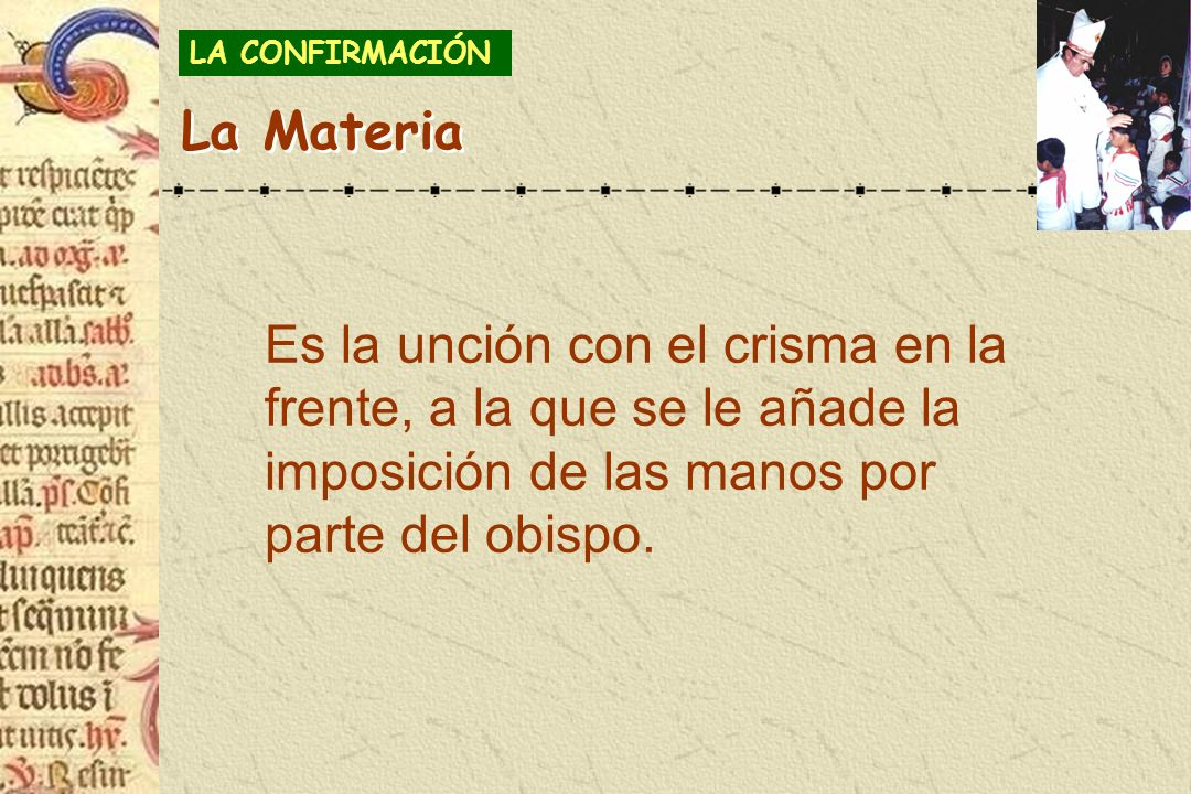 LA CONFIRMACIÓNLa Materia.
