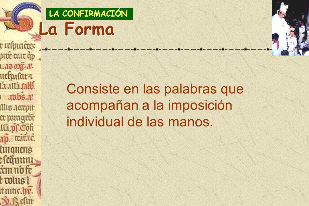 LA CONFIRMACIÓN La Forma.