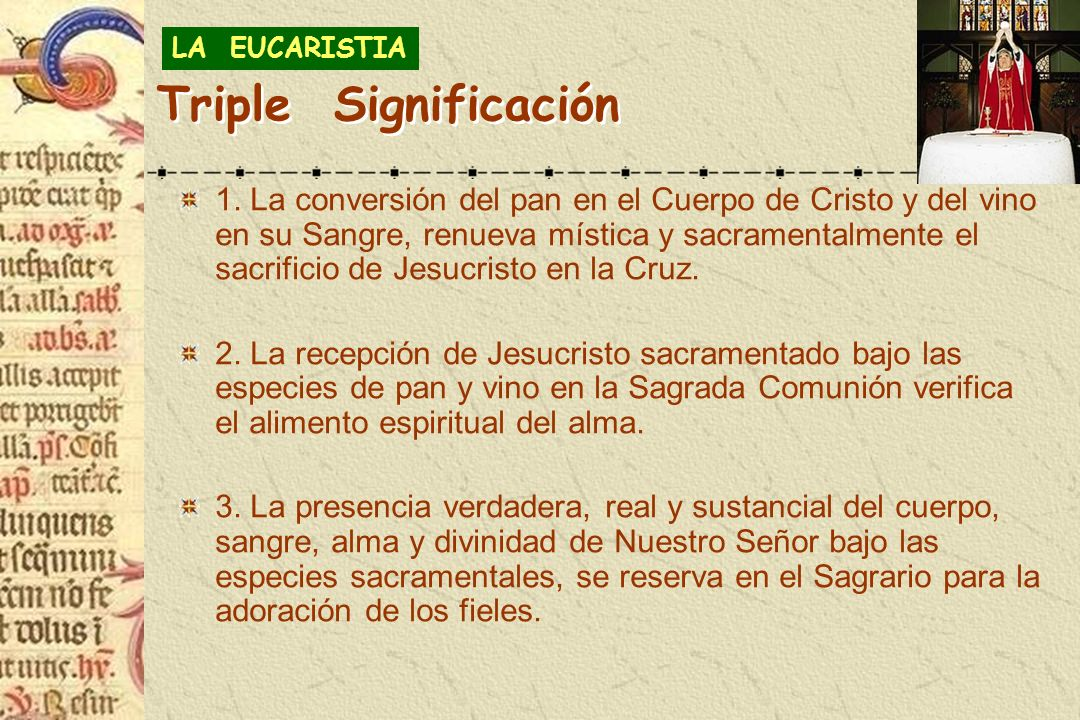 LA EUCARISTIA Triple Significación.