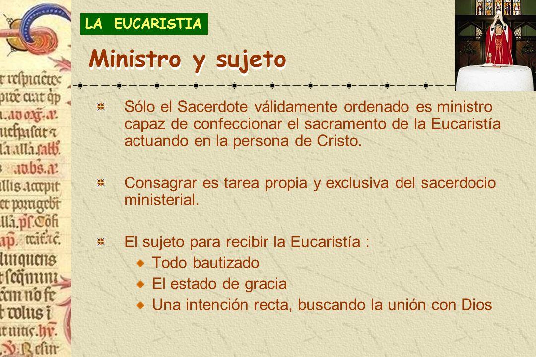 LA EUCARISTIA Ministro y sujeto.