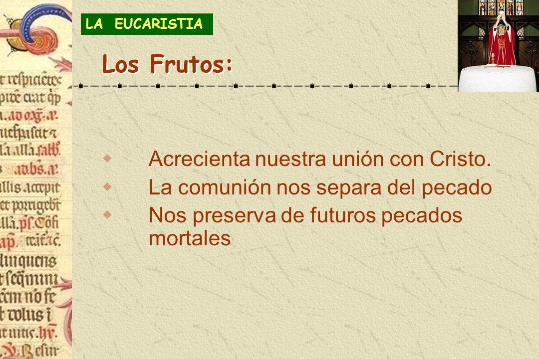 Los Frutos: Acrecienta nuestra unión con Cristo.
