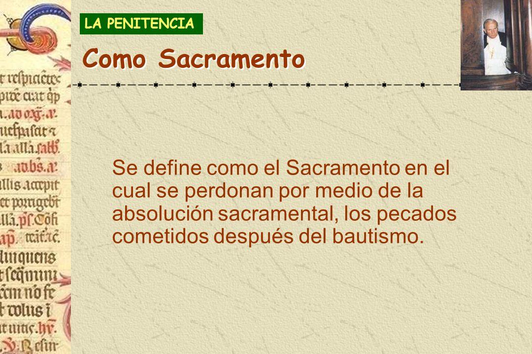 LA PENITENCIA Como Sacramento.