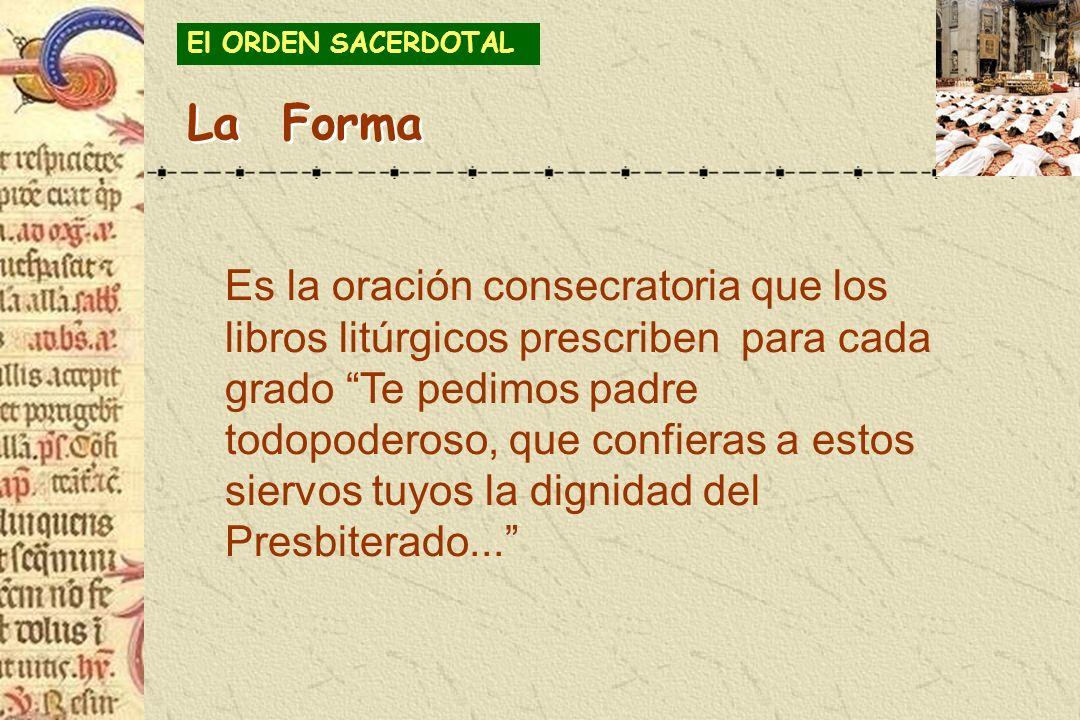 El ORDEN SACERDOTAL La Forma.