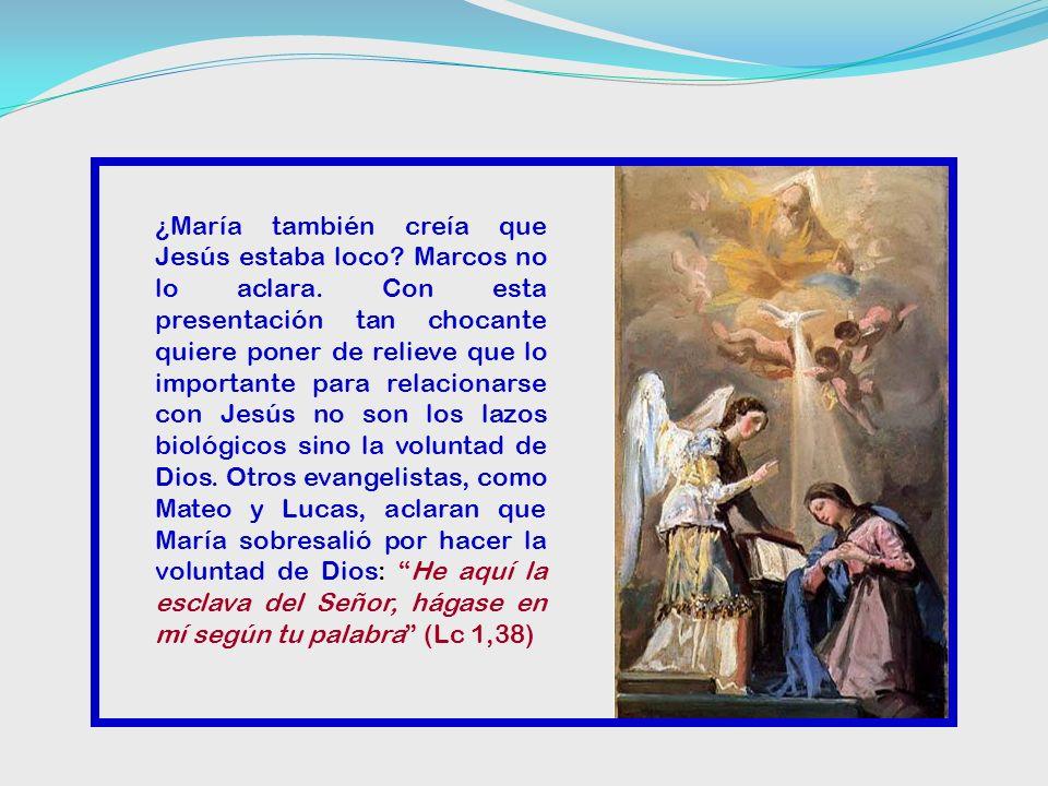 ¿María también creía que Jesús estaba loco. Marcos no lo aclara