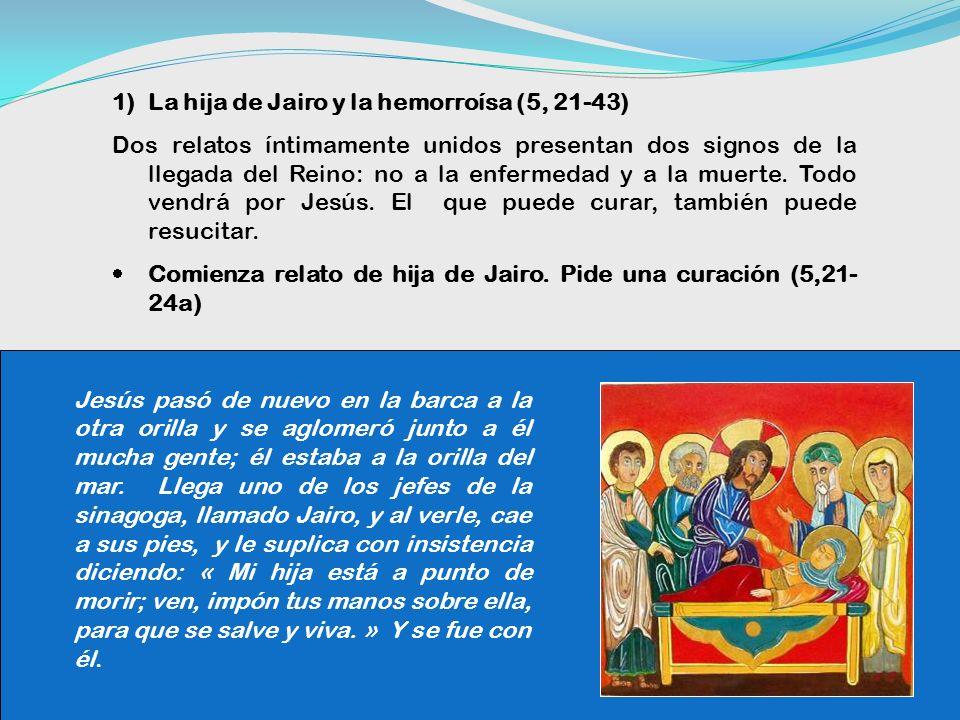 La hija de Jairo y la hemorroísa (5, 21-43)