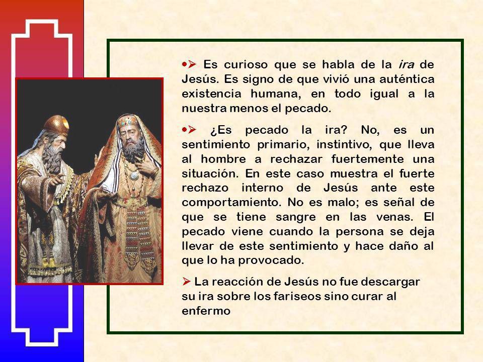  Es curioso que se habla de la ira de Jesús
