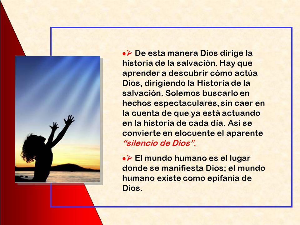  De esta manera Dios dirige la historia de la salvación