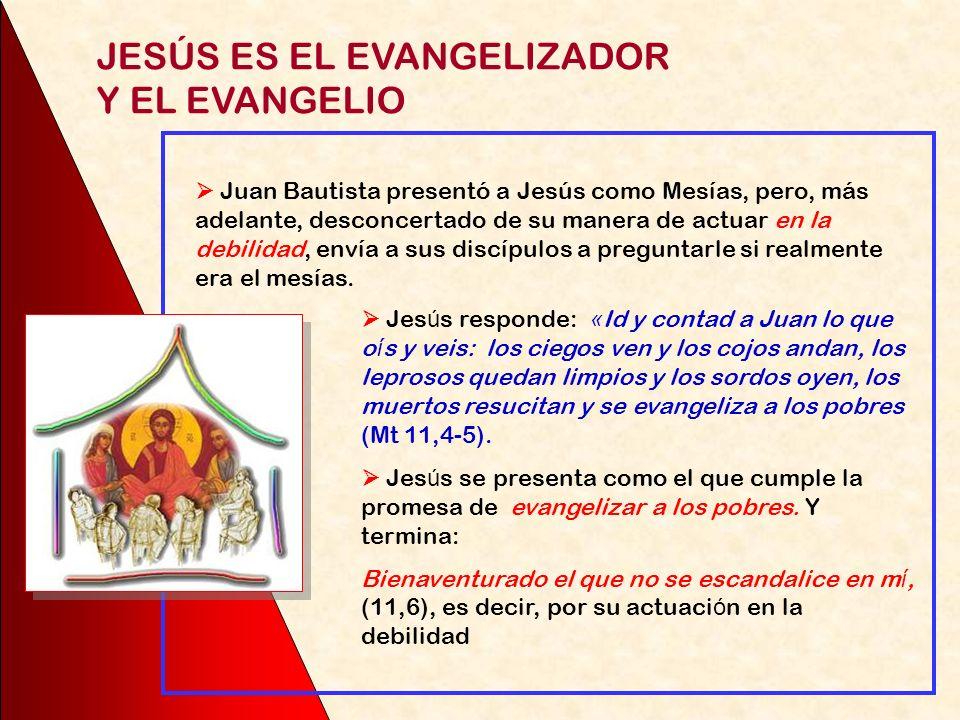 JESÚS ES EL EVANGELIZADOR Y EL EVANGELIO