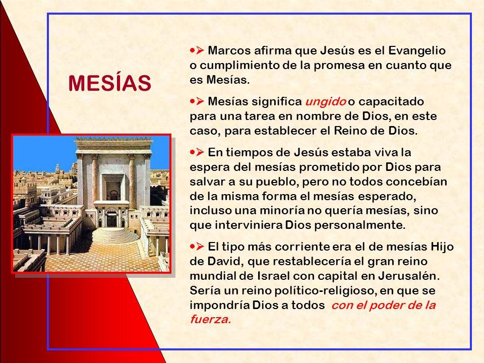  Marcos afirma que Jesús es el Evangelio o cumplimiento de la promesa en cuanto que es Mesías.