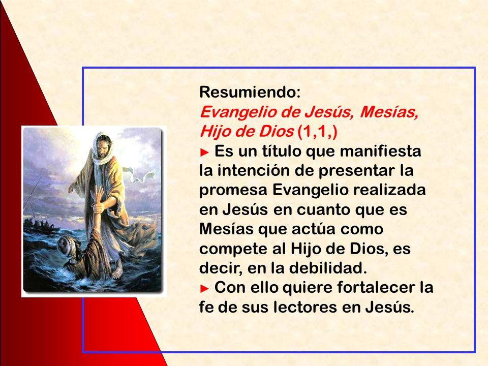 Evangelio de Jesús, Mesías, Hijo de Dios (1,1,)