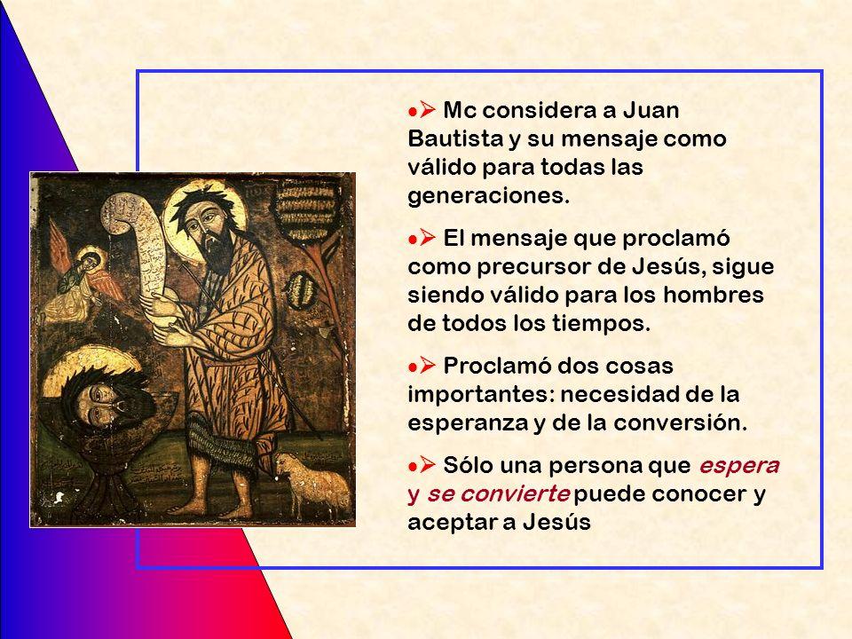  Mc considera a Juan Bautista y su mensaje como válido para todas las generaciones.