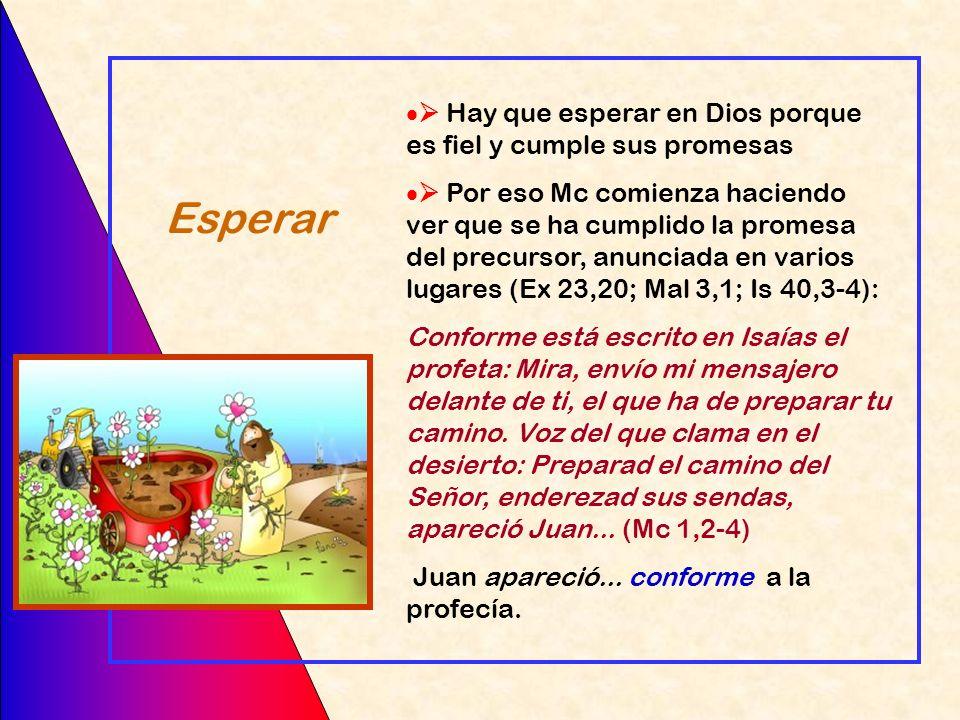 Esperar  Hay que esperar en Dios porque es fiel y cumple sus promesas
