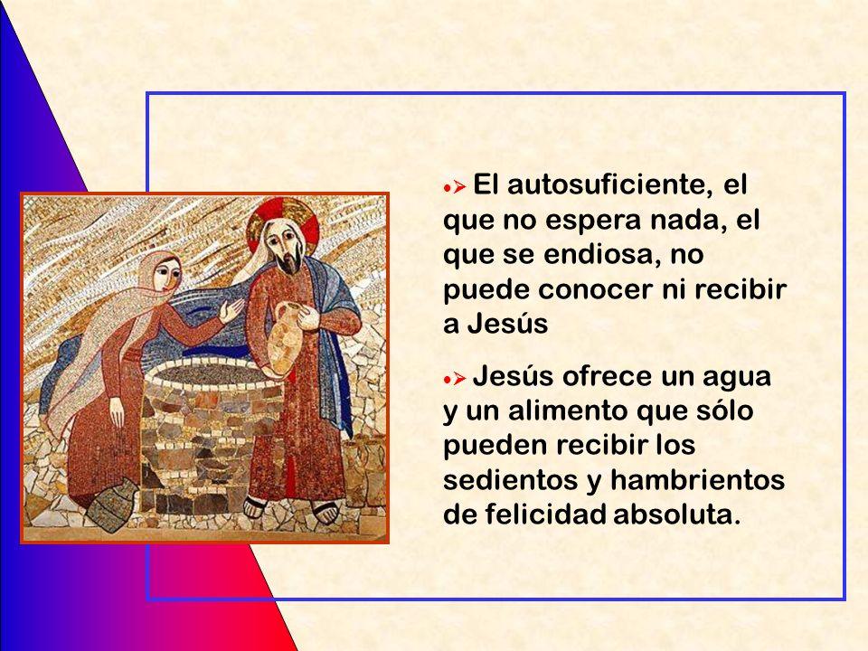  El autosuficiente, el que no espera nada, el que se endiosa, no puede conocer ni recibir a Jesús