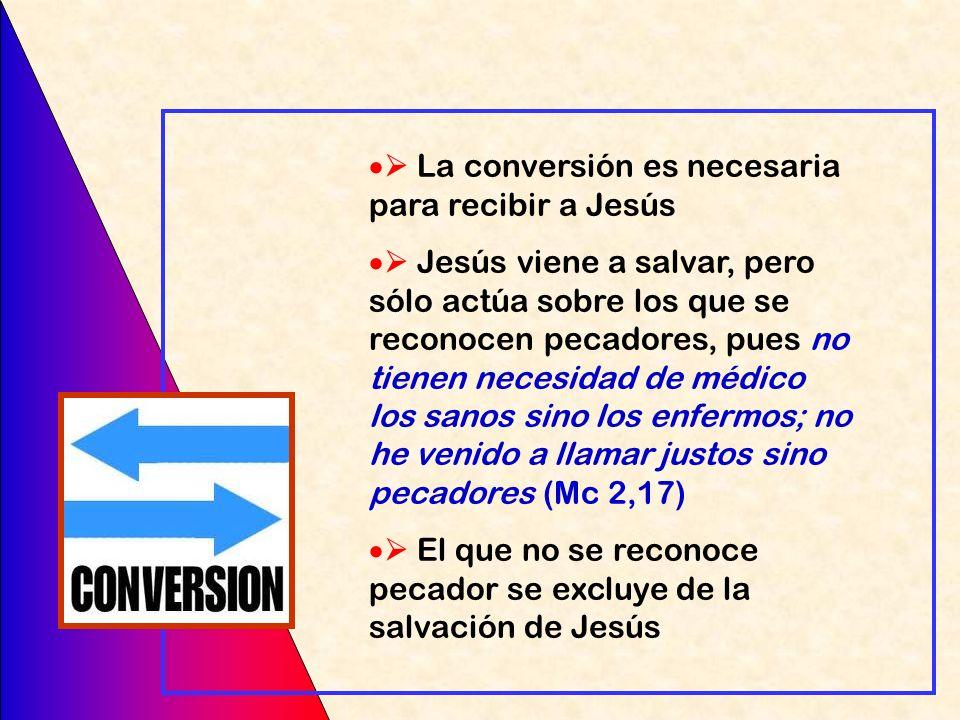  La conversión es necesaria para recibir a Jesús
