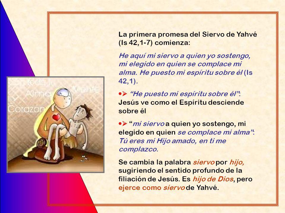La primera promesa del Siervo de Yahvé (Is 42,1-7) comienza: