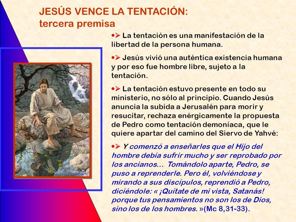 JESÚS VENCE LA TENTACIÓN: tercera premisa