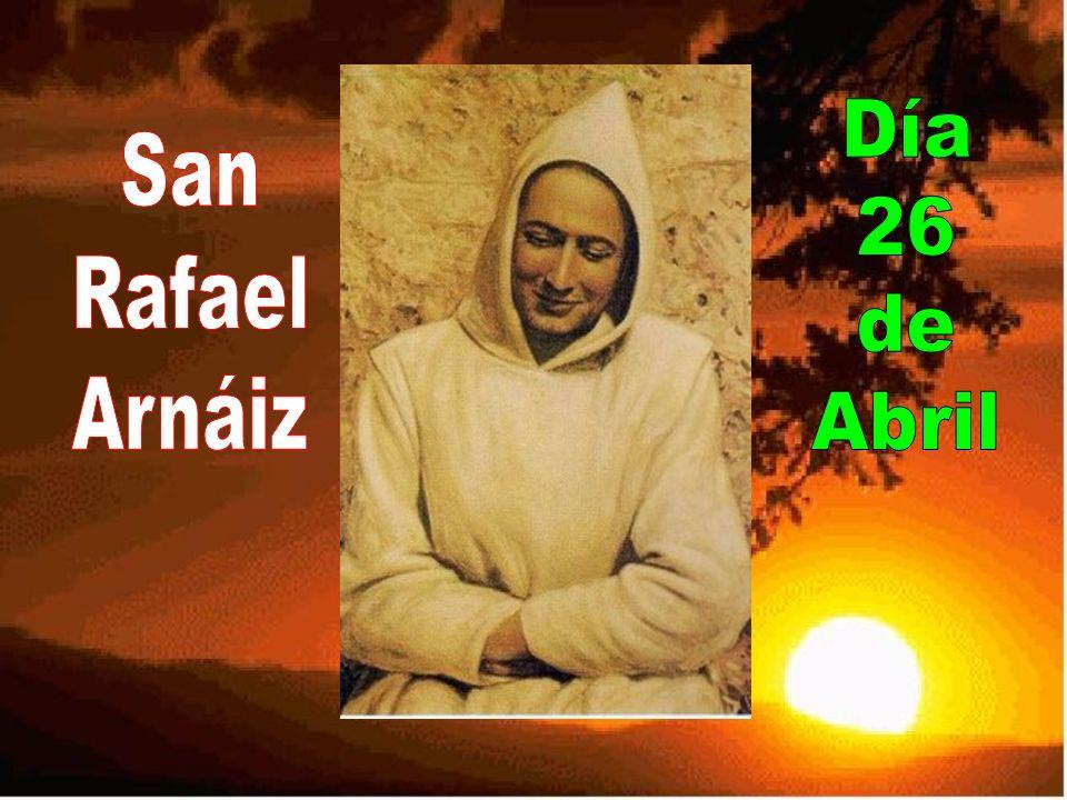 Día 26 de Abril San Rafael Arnáiz