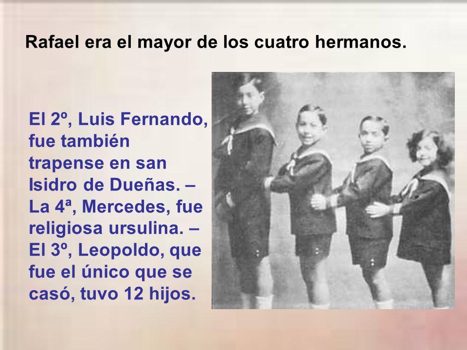 Rafael era el mayor de los cuatro hermanos.