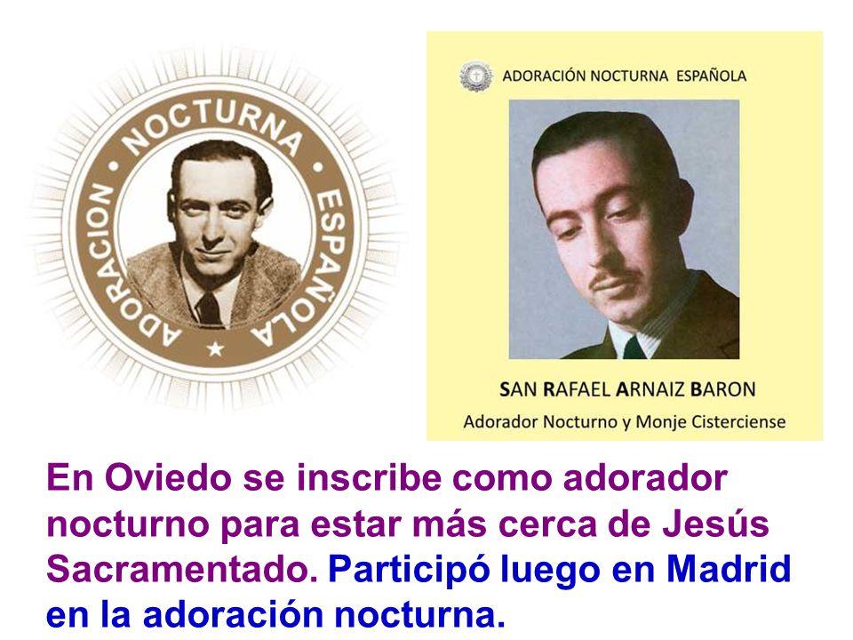 En Oviedo se inscribe como adorador nocturno para estar más cerca de Jesús Sacramentado.