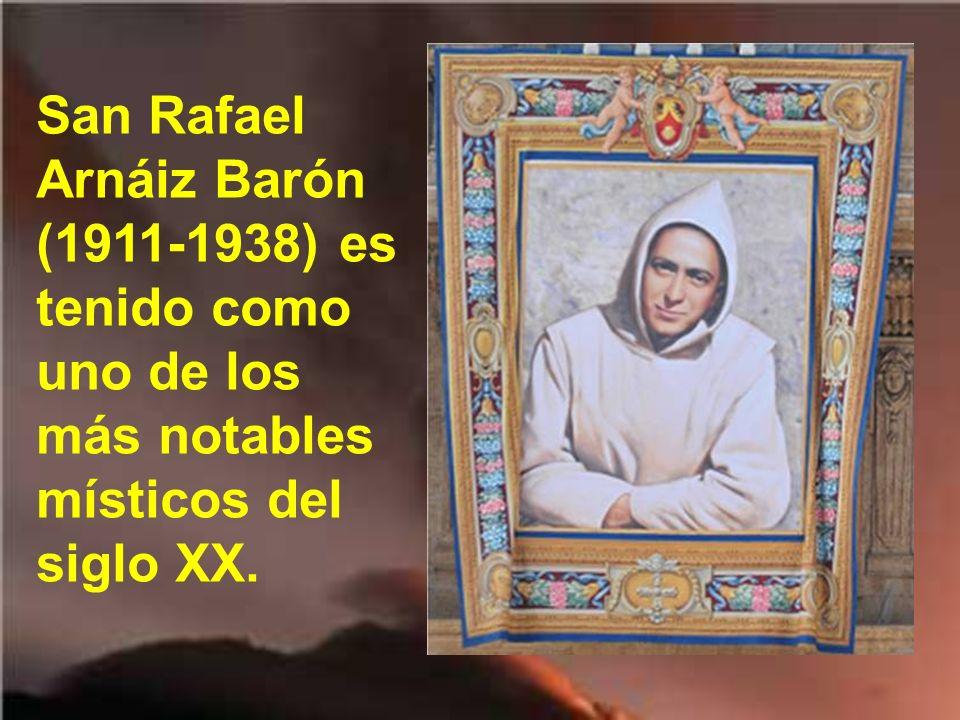 San Rafael Arnáiz Barón (1911-1938) es tenido como uno de los más notables místicos del siglo XX.