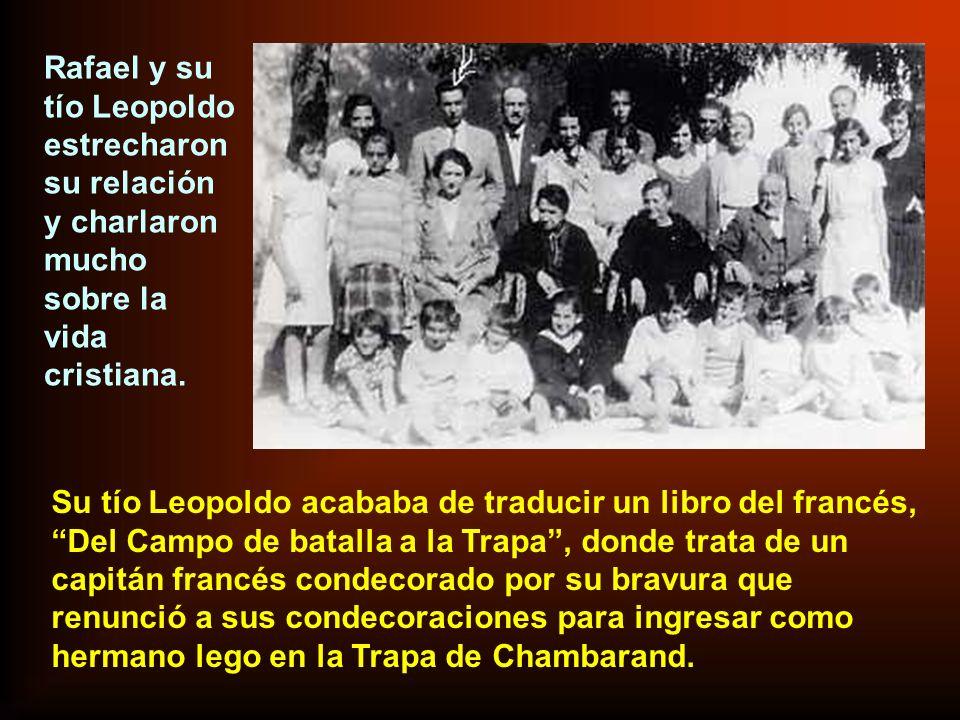 Rafael y su tío Leopoldo estrecharon su relación y charlaron mucho sobre la vida cristiana.
