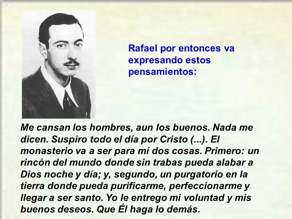 Rafael por entonces va expresando estos pensamientos: