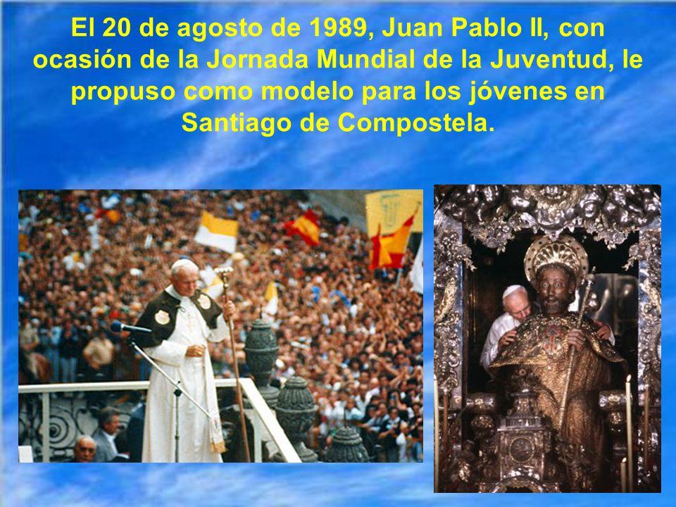 El 20 de agosto de 1989, Juan Pablo II, con ocasión de la Jornada Mundial de la Juventud, le propuso como modelo para los jóvenes en Santiago de Compostela.