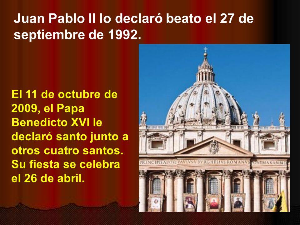 Juan Pablo II lo declaró beato el 27 de septiembre de 1992.
