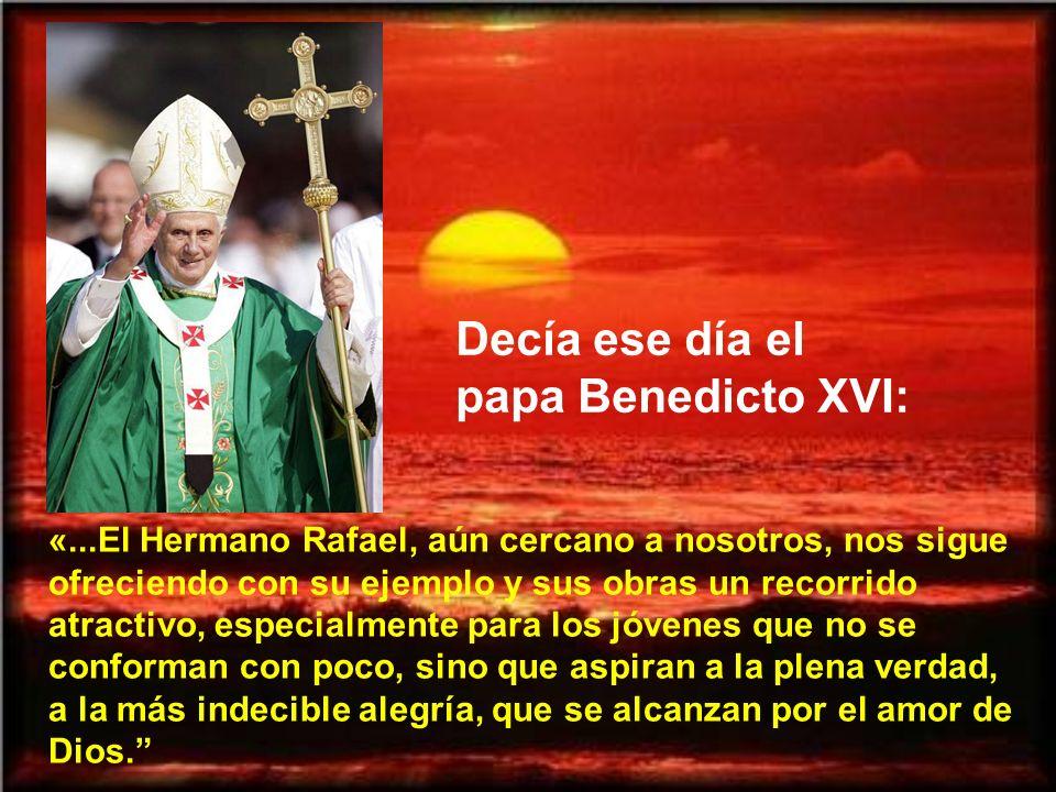 Decía ese día el papa Benedicto XVI: