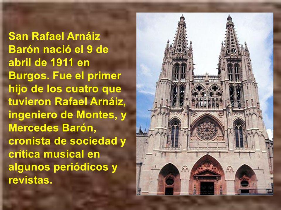 San Rafael Arnáiz Barón nació el 9 de abril de 1911 en Burgos