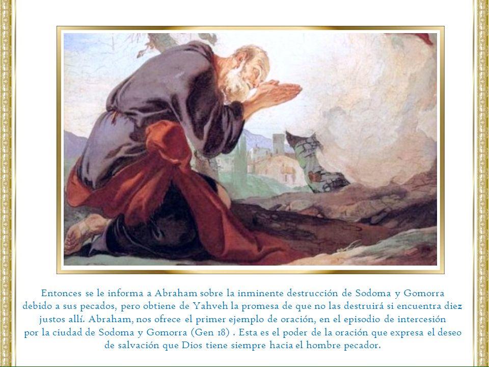 Entonces se le informa a Abraham sobre la inminente destrucción de Sodoma y Gomorra