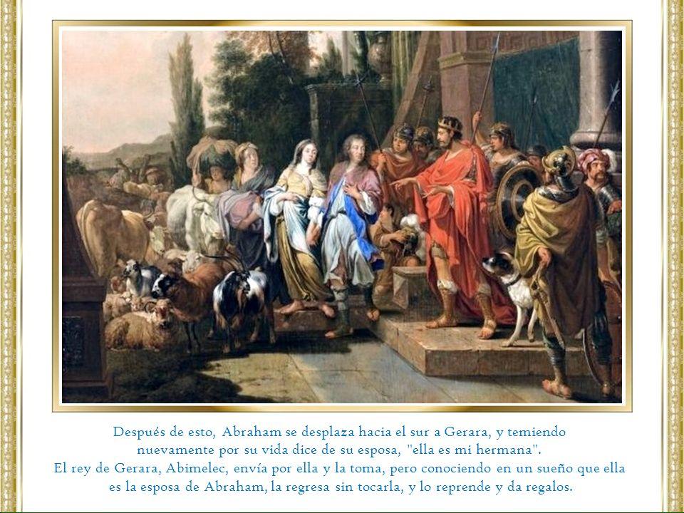 Después de esto, Abraham se desplaza hacia el sur a Gerara, y temiendo