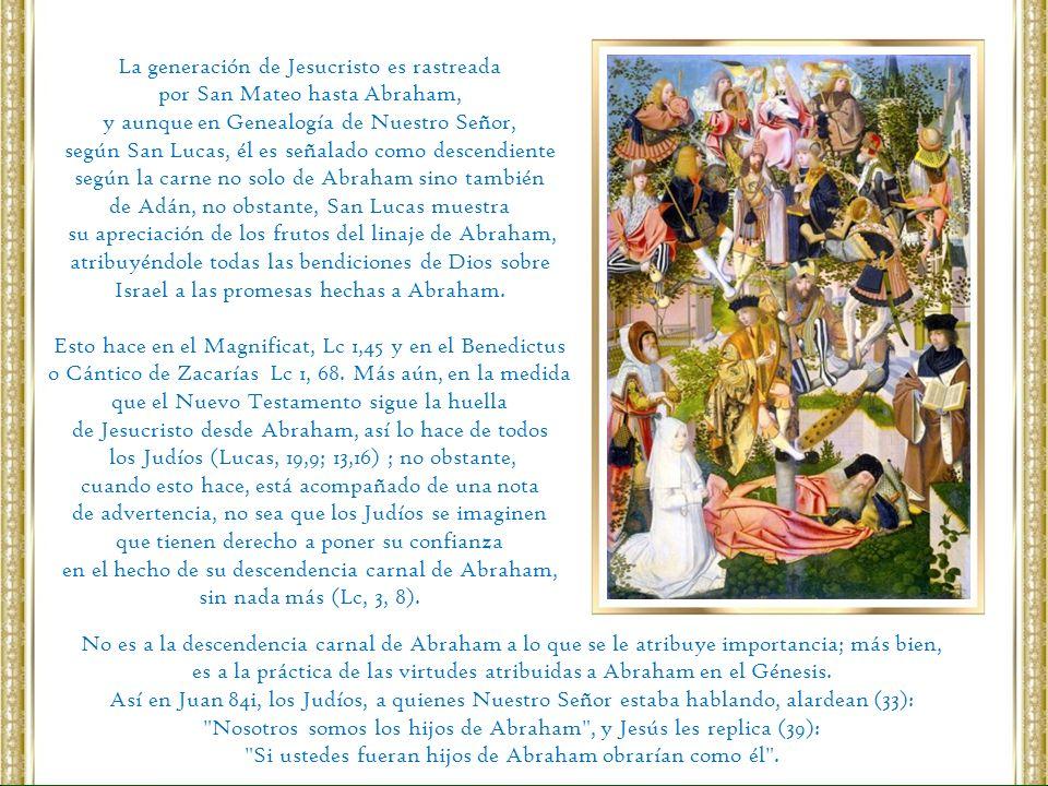 La generación de Jesucristo es rastreada por San Mateo hasta Abraham,