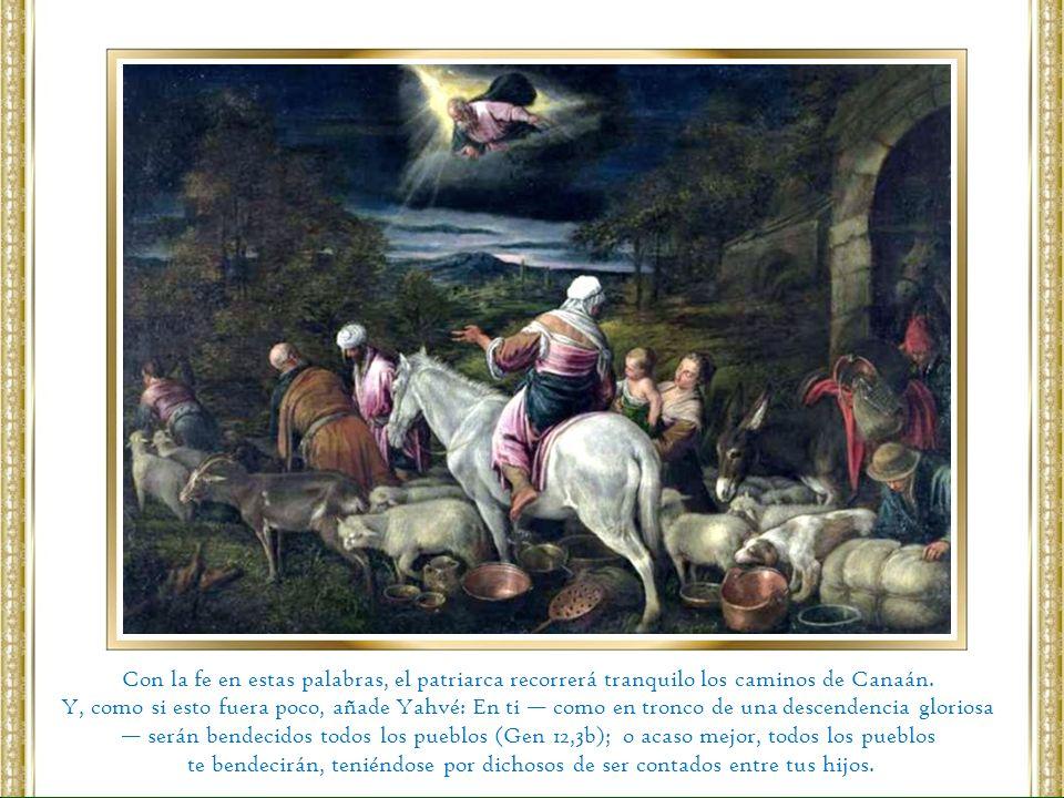 Con la fe en estas palabras, el patriarca recorrerá tranquilo los caminos de Canaán.
