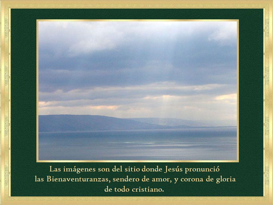 Las imágenes son del sitio donde Jesús pronunció